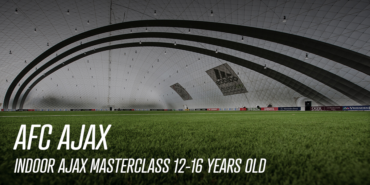 Indoor Ajax Masterclass 12-16 years old